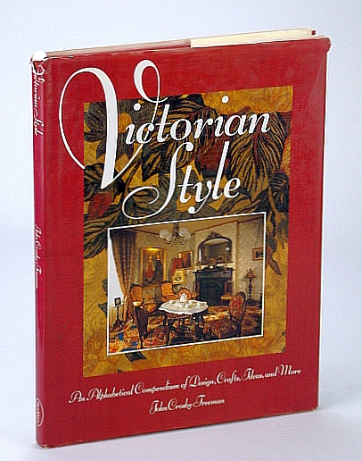 Image for Victorian Style. An Alphabetical Compendium of Design, Crafts, Ideas and More.