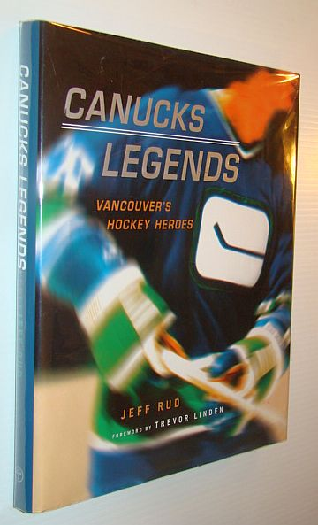 Image for Canucks Legends: Vancouver's Hockey Heroes