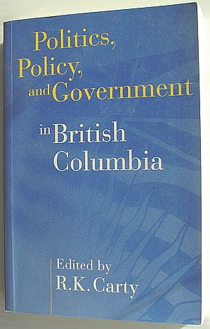 Image for Politics, Policy, and Government in British Columbia