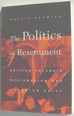 Image for Politics of Resentment: British Columbia Regionalism and Canadian Unity