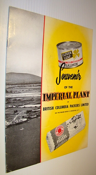 Image for Souvenir of the Imperial Plant of British Columbia Packers Limitied on the Fraser River at Steveston, B.C.