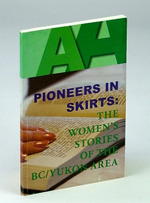 Image for Pioneers in Skirts: The Women's Stories From The BC/Yukon Area