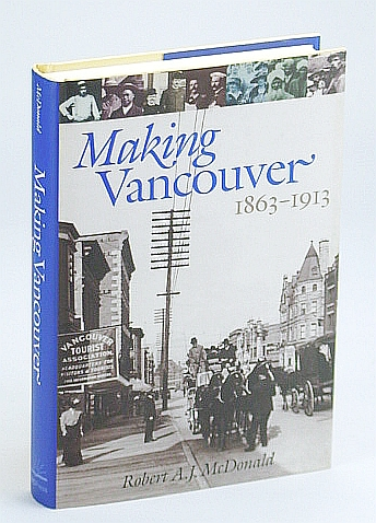 Image for Making Vancouver: Class, Status, and Social Boundaries, 1863-1913