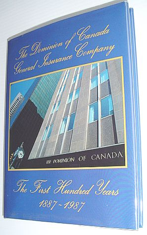 Image for The Dominion of Canada General Insurance Company: The First Hundred Years 1887-1987