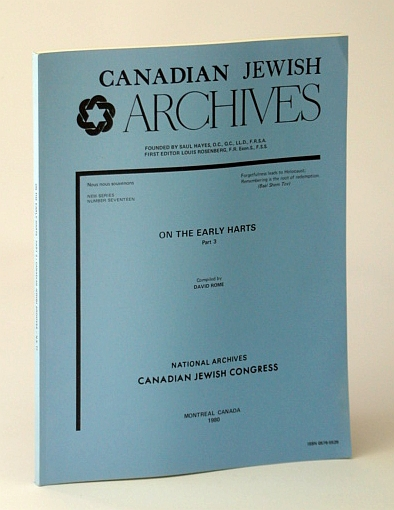 Image for Canadian Jewish Archives, New Series, Number Seveteen (17), On the Early Harts - Part 3 (Three)