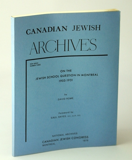 Image for Canadian Jewish Archives, New Series, Number Three (3) - On the Jewish School Question in Montreal 1903-1931
