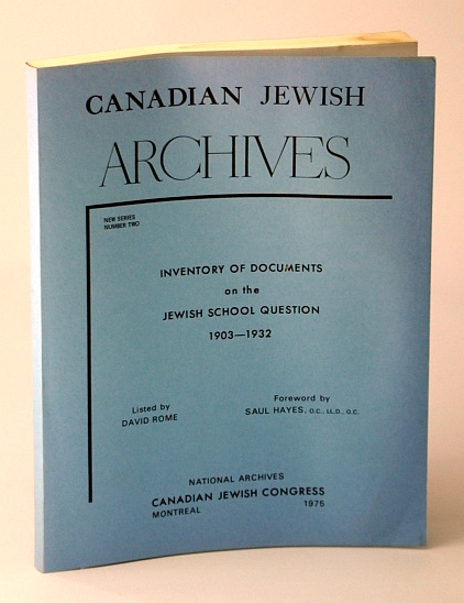 Image for Canadian Jewish Archives, New Series, Number Two (2) - Inventory of Documents on the Jewish School Question 1903-1932