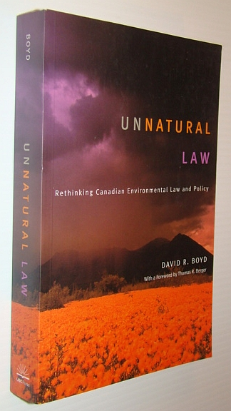 Image for Unnatural Law: Rethinking Canadian Environmental Law and Policy (Law and Society (Paperback))