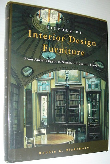 Image for History of Interior Design and Furniture: From Ancient Egypt to Nineteenth-Century Europe