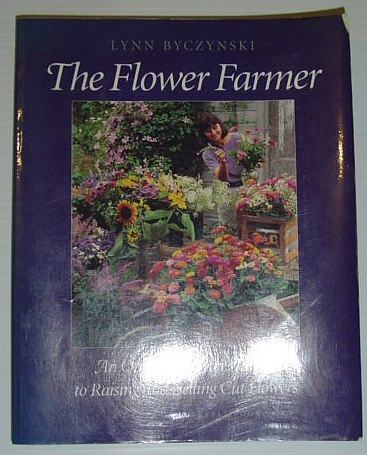 Image for The Flower Farmer: An Organic Grower's Guide to Raising and Selling Cut Flowers (Gardener's Supply Books)