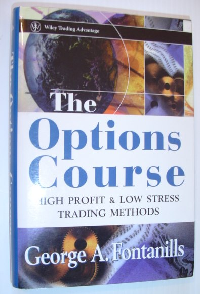 Image for The Options Course: High Profit & Low Stress Trading Methods (Wiley Trading)