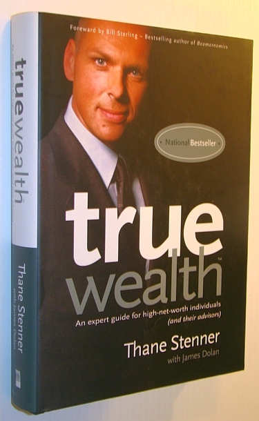 Image for True Wealth: An Expert Guide For High-Net-Worth Individuals (And Their Advisors)