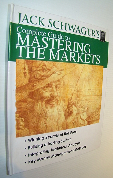 Image for Jack Schwager's Complete Guide to Mastering the Markets
