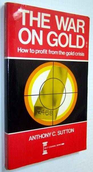 Image for The War on Gold - How to Profit from the Gold Crisis