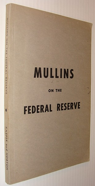 Image for A Study of the Federal Reserve / Mullins on the Federal Reserve (Later Reprinted as The Secrets of the Federal Reserve)