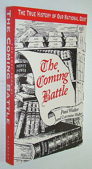 Image for The Coming Battle: A Complete History of the National Banking Money Power in the United States