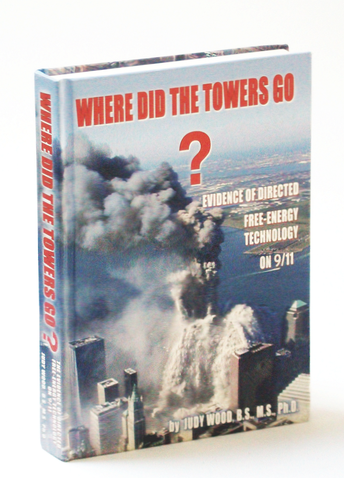 Image for Where Did the Towers Go? Evidence of Directed Free-energy Technology on 9/11