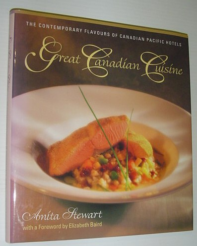 Image for Great Canadian Cuisine: The Contemporary Flavours of Canadian Pacific Hotels
