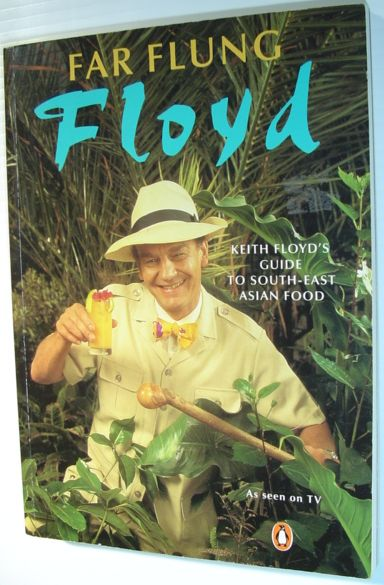 Image for Far Flung Floyd: Keith Floyd's Guide to South-East Asian Food
