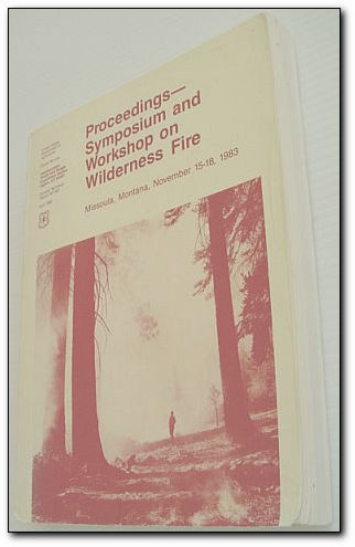 Image for Proceedings - Symposium and Workshop on Wilderness Fire: Missoula, Montana, November 15-18, 1983 - General Technical Report INT-181