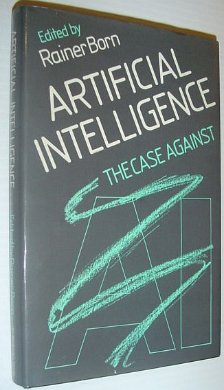 Image for Artificial Intelligence: The Case Against