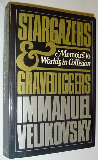 Image for Stargazers and Gravediggers: Memoirs to Worlds in Collision