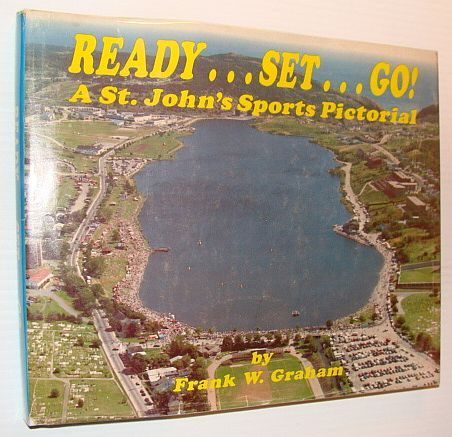 Image for Ready... Set... Go! - A St. John's (Newfoundland) Sports Pictorial