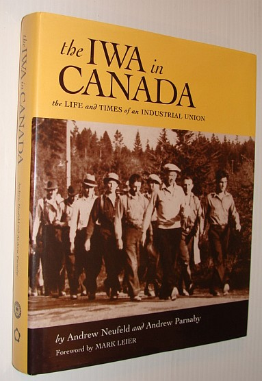 Image for The IWA in Canada : The Life and Times of an Industrial Union