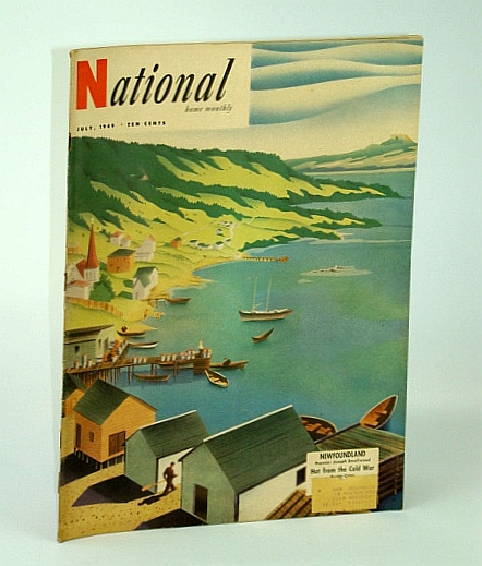 Image for The National Home Monthly Magazine, July, 1949 - Newfoundland / European Cold War Developments