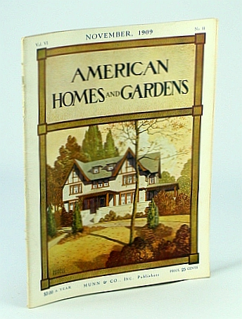 Image for American Homes And Gardens Magazine - November 1909 Including Notable American Homes - Villa Al Mare, The Country Home Of Geoge Lee, Esq, At Beverly Farms, Massachusetts