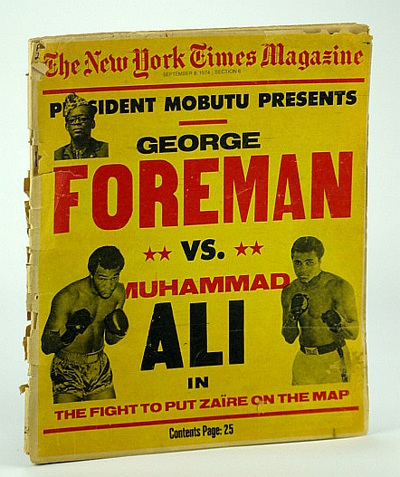 "Image for The New York Times Magazine, September (Sept.) 8, 1974:  ""Rumble in the Jungle"" - George Foreman vs. Muhammad Ali in Kinshasa, Zaire"