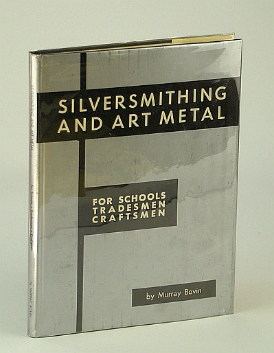 Image for Silversmithing and Art Metal: for Schools, Tradesmen, Craftsmen