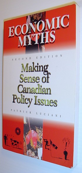 Image for Economic Myths : Making Sense of Canadian Policy Issues - Second Edition