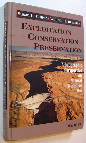 Image for Exploitation Conservation, Preservation: A Geographic Perspective on Natural Resource Use