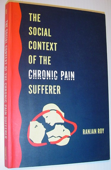 Image for The Social Context of the Chronic Pain Sufferer (Heritage)