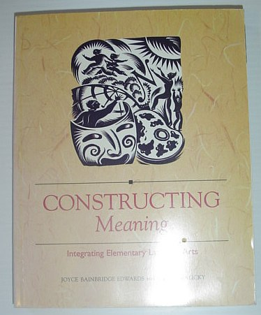 Image for Constructing Meaning : Integrating Elementary Language Arts