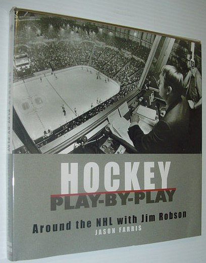 Image for Hockey Play-By-Play *SIGNED BY JIM ROBSON AND JASON FARRIS*