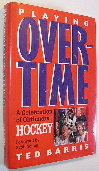 Image for Playing overtime: A celebration of oldtimers' hockey