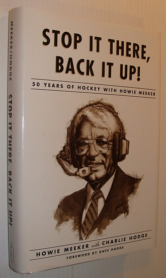 Image for Stop It There, Back It Up!: 50 Years of Hockey with Howie Meeker