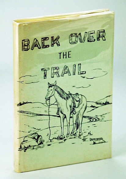 Image for Back Over The Trail: A History of the Huxley (Alberta) Area
