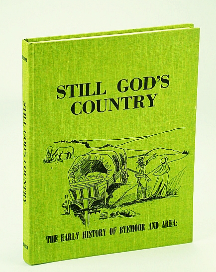 Image for Still God's country: The early history of Byemoor and area