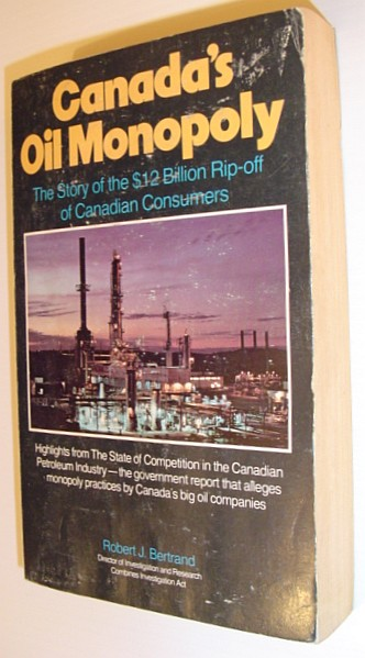 Image for Canada's Oil Monopoly: The Story of the $12 Billion Rip-off of Canadian Consumers (Lorimer Illustrated History)