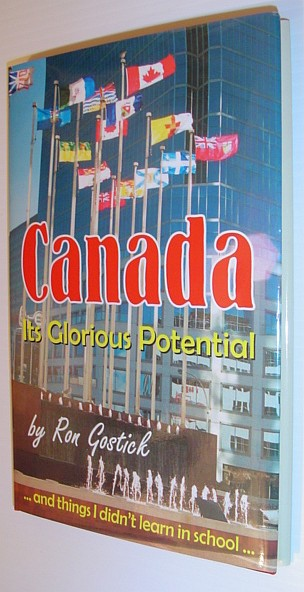 Image for Canada - Its Glorious Potential... And Things I Didn't Learn in School *SIGNED BY AUTHOR*
