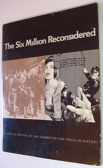 Image for The Six Million Reconsidered: Is the Nazi Holocaust Story a Zionist Propaganda Ploy?