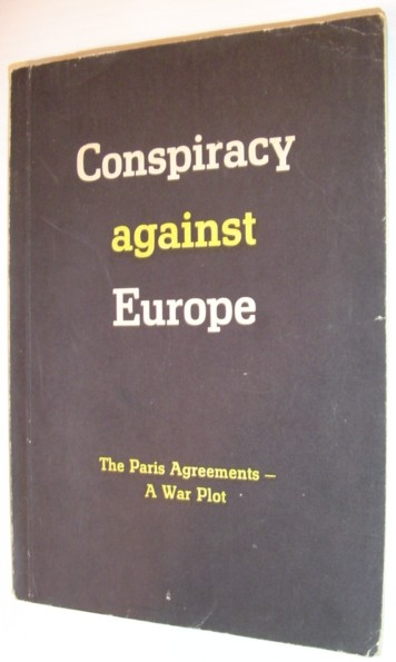 Image for Conspiracy Against Europe: The Paris Agreements - a War Plot