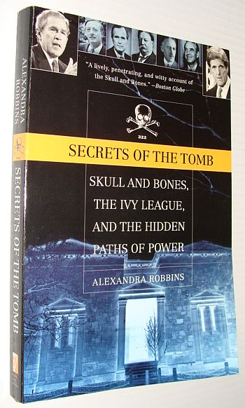 Image for Secrets of the Tomb. Skull and Bones, the Ivy League, and the Hidden Paths of Power