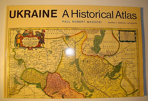 Image for Ukraine: A Historical Atlas (University of Toronto Ukrainian Studies)