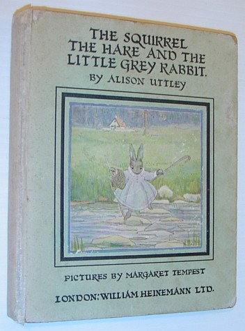 Image for The Squirrel The Hare and the Little Grey Rabbit *FIRST PRINTING OF ALISON UTTLEY'S FIRST BOOK*