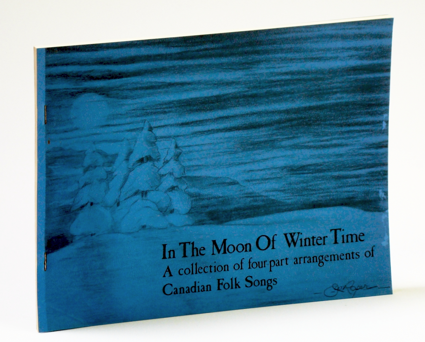 Image for In the Moon of Wintertime: A Collection of Four-part (4-part) Arrangements of Canadian Folk Songs