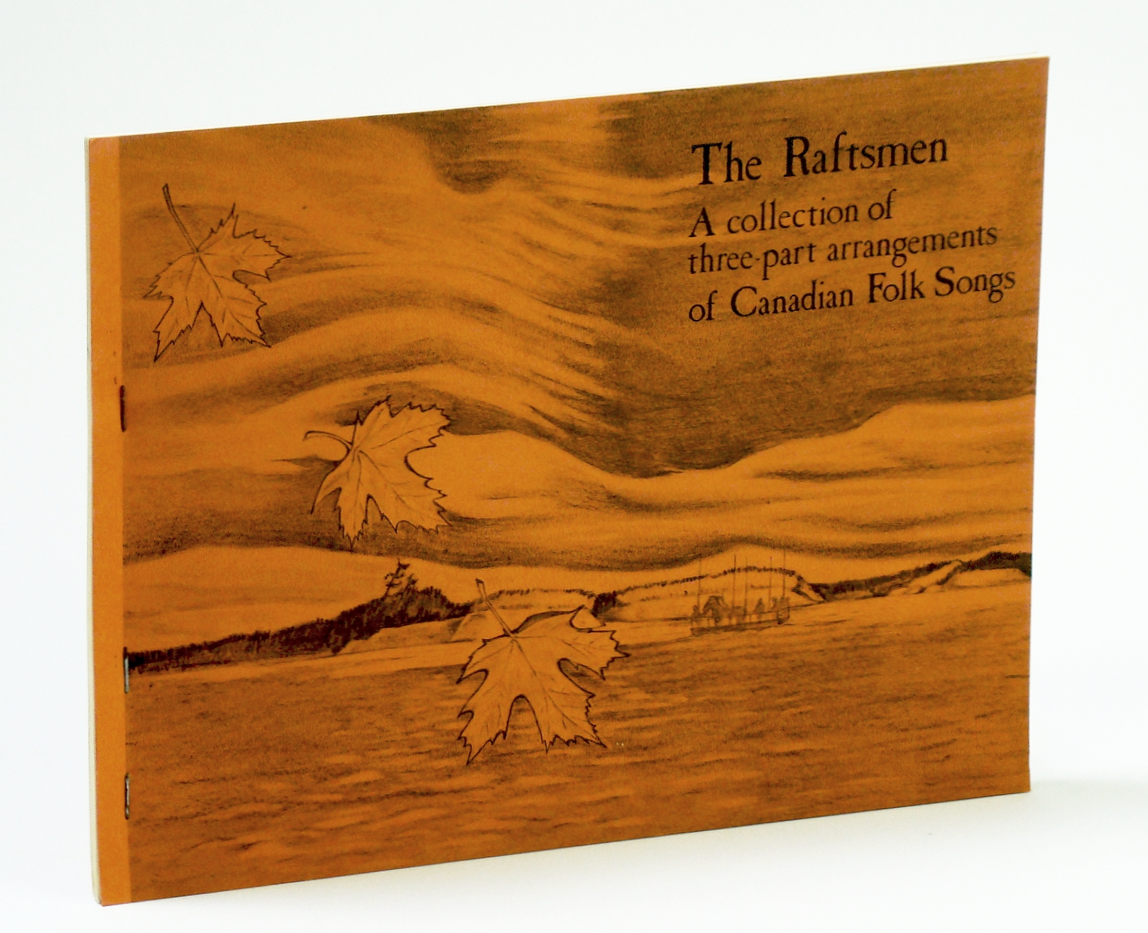 Image for The Raftsmen: A Collection of Three-Part Arrangements of Canadian Folk Songs